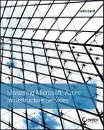 Mastering Microsoft Azure Infrastructure Services - John Savill
