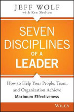 Seven Disciplines of a Leader - Jeff Wolf