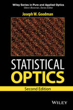 Statistical Optics : Wiley Series in Pure and Applied Optics - Joseph W. Goodman