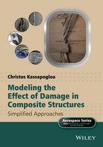 Modeling the Effect of Damage in Composite Structures : Simplified Approaches - Christos Kassapoglou