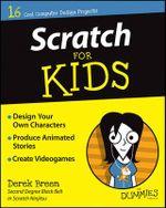 Scratch for Kids For Dummies : For Kids For Dummies - Derek Breen