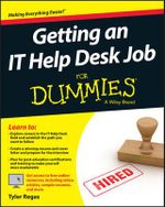 Getting an it Help Desk Job For Dummies : For Dummies (Computers) - Tyler Regas