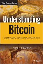 Understanding Bitcoin : Cryptography, Engineering and Economics - Pedro Franco