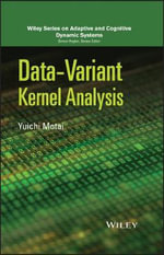 Data-Variant Kernel Analysis : Adaptive and Cognitive Dynamic Systems: Signal Processing, Learning, Communications and Control - Yuichi Motai