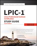LPIC-1 Linux Professional Institute Certification Study Guide : Exam 101-400 and Exam 102-400 - Christine Bresnahan