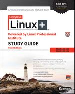 CompTIA Linux+ Powered by Linux Professional Institute Study Guide : Exam LX0-103 and Exam LX0-104 - Christine Bresnahan