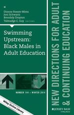 Swimming Upstream : Black Males in Adult Education: New Directions for Adult and Continuing Education Number 144