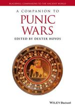 A Companion to the Punic Wars : Blackwell Companions to the Ancient World