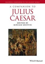 A Companion to Julius Caesar : Blackwell Companions to the Ancient World