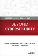 Cybersecurity : How to Manage Risk in a Hyperconnected World - James Kaplan