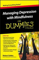Managing Depression with Mindfulness For Dummies - Robert Gebka