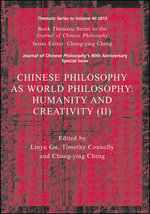 Chinese Philosophy as World Philosophy : Humanity and Creativity (II) - Linyu Gu