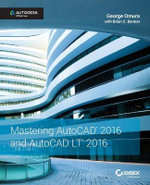 Mastering AutoCAD and AutoCAD LT : Autodesk Official Press - George Omura