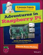 Adventures in Raspberry Pi : Adventures in ... - Carrie Anne Philbin