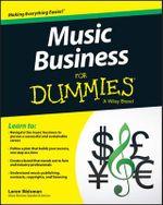 Music Business For Dummies - Loren Weisman