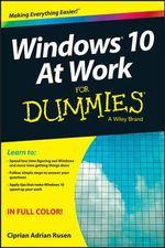 Windows 10 at Work For Dummies - Ciprian Rusen