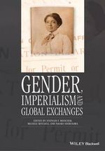 Gender, Imperialism and Global Exchanges : Gender and History Special Issues - Stephan F. Miescher