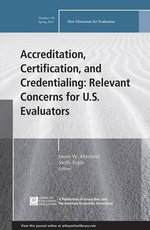 Accreditation, Certification, and Credentialing: Number 145 : Relevant Concerns for U.S. Evaluators, New Directions for Evaluation
