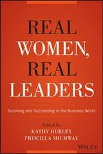 Real Women, Real Leaders : Surviving and Succeeding in the Business World - Kathleen Hurley