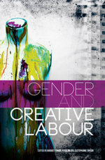 Gender and Creative Labour : Sociological Review Monographs - Bridget Conor