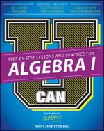 U Can : Algebra I For Dummies - Mary Jane Sterling