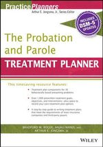 The Probation and Parole Treatment Planner, with DSM 5 Updates : PracticePlanners - Arthur E. Jongsma