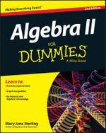 Algebra II For Dummies - Mary Jane Sterling