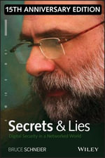 Secrets and Lies : Digital Security in a Networked World - Bruce Schneier