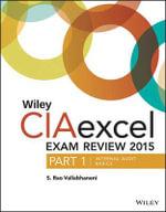 Wiley CIAexcel Exam Review 2015 : Internal Audit Basics Part 1 - S. Rao Vallabhaneni