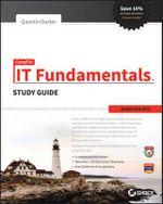 CompTIA IT Fundamentals Study Guide : Exam FC0-U51 - Quentin Docter