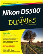 Nikon D5500 For Dummies - Julie Adair King