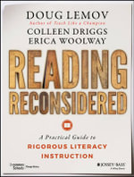 Reading Reconsidered : A Guide to Rigorous Literacy Instruction in the Common Core Era - Doug Lemov