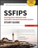 SSFIPS Securing Cisco Networks with Sourcefire Intrusion Prevention System Study Guide : Exam 500-285 - Todd Lammle