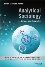 Analytical Sociology : Actions and Networks