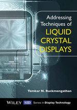 Addressing Techniques of Liquid Crystal Displays - Temkar N. Ruckmongathan