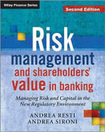 Risk Management and Shareholders Value in Banking : from Risk Measurement Models to Capital Allocation Policies - Andrea Sironi