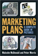 Marketing Plans : A Complete Guide in Pictures - Malcolm McDonald