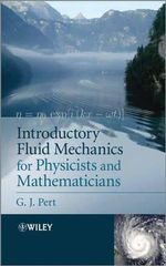 Introductory Fluid Mechanics for Physicists and Mathematicians - G. J. Pert