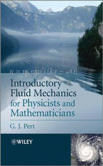 Introductory Fluid Mechanics for Physicists and Mathematicians : An Intermediate Course - G. J. Pert