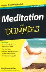 Meditation for Dummies : Portable Edition - Stephan Bodian