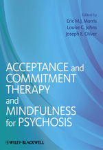 Acceptance and Commitment Therapy & Mindfulness for Psychosis