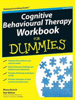Cognitive Behavioural Therapy Workbook for Dummies : 2nd Edition - Rhena Branch