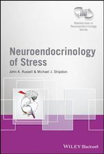 Neuroendocrinology of Stress : Wiley-INF Neuroendocrinology Series