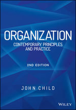 Organization : Contemporary Principles and Practice - John Child