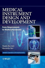Medical Instrument Design and Development : from Requirements to Market Placements - Claudio Becchetti