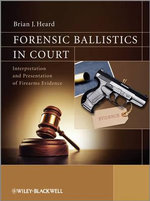Forensic Ballistics in Court : The Struggle for the Constitution - Brian J. Heard