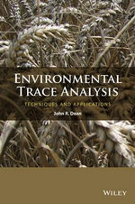 Environmental Trace Analysis : Techniques and Applications - John R. Dean