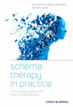 Schema Therapy in Practice : An Introductory Guide to the Schema Mode Approach - Arnoud Arntz