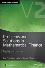 Problems and Solutions in Mathematical Finance : Equity Derivatives - Eric Chin