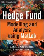 Hedge Fund Modelling and Analysis Using Matlab - Paul Darbyshire